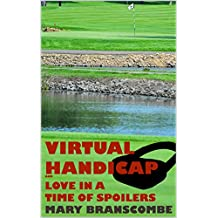 Virtual Handicap: Being there is half the fun; playing there is all of it (Cassidy at Large Book 4) (English Edition)