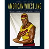 American Wrestling: Hulk Hogan - Bret Hart - Randy Savage - Sting - Triple H - Steve Austin & Rice Flair - Brock Lesnar - Owen Hart - Andre The Giant ... Andre the Giant, the Undertaker and Others