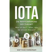 IOTA: Die Kryptowährung der Zukunft  Was ist das? - Alles, was Sie wissen müssen!
