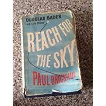 Reach For The Sky Douglas Bader His Life Story