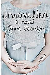[ UNRAVELLED ] Scanlon, Anna (AUTHOR ) Jan-20-2014 Paperback Paperback