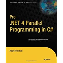 Pro.NET 4 Parallel Programming in C# (Expert's Voice in .NET) by Adam Freeman (2-Aug-2011) Paperback