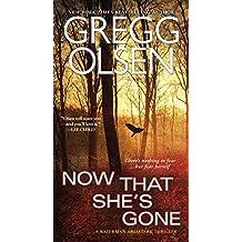 Now That She's Gone (A Waterman & Stark Thriller) by Gregg Olsen (2015-11-24)