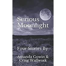 Serious Moonlight: Four Stories