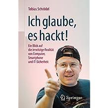 Ich glaube, es hackt!: Ein Blick auf die irrwitzige Realität von Computer, Smartphone und IT-Sicherheit (Protocollen Voor De Ggz)