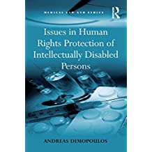 Issues in Human Rights Protection of Intellectually Disabled Persons (Medical Law and Ethics) (English Edition)