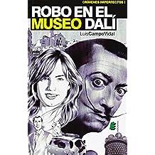 Robo En El Museo Dalí (Crímenes imperfectos)