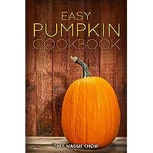 Easy Pumpkin Cookbook (Pumpkin, Pumpkin Recipes, Pumpkin Cookbook, Cooking with Pumpkin, Pumpkins 1) (English Edition)