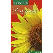Happiness (Book On...) by Bo Yin Ra (6-Feb-2006) Paperback