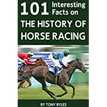 101 Interesting Facts on the History of Horse Racing (English Edition)