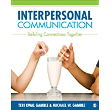 Interpersonal Communication: Building Connections Together (English Edition)