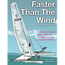 Faster than the Wind - Little America's Class-C Catamaran Racing Illustrated guide (ECO-WIND Publishing) (English Edition)