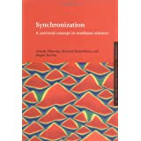 Synchronization: Universal Concept: A Universal Concept in Nonlinear Sciences (Cambridge Nonlinear Science Series, Band 12)