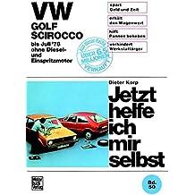 VW Golf, Scirocco. ohne Diesel- und Einspritzmotor. Jetzt helfe ich mir selbst