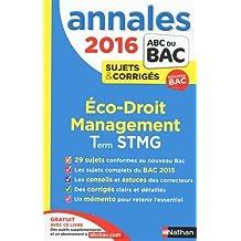 Annales ABC du BAC 2016 Eco - Droit - Management Term STMG