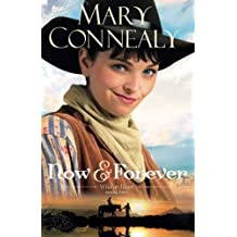 Now and Forever (Wild at Heart) by Mary Connealy (2015-06-02)