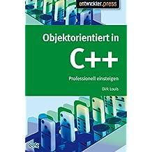 Objektorientiert in C++. Einstieg und professioneller Einsatz
