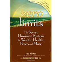 Zero Limits: The Secret Hawaiian System for Wealth, Health, Peace, and More by Joe Vitale, Ihaleakala Hew Len (2007) Gebundene Ausgabe