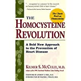 The Homocysteine Revolution: A Bold New Approach to the Prevention of Heart Disease