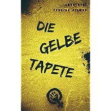 Gelbe Tapete Eine Horrorgeschichte Mit Einem Nachwort Der Autorin Neue Ubersetzung