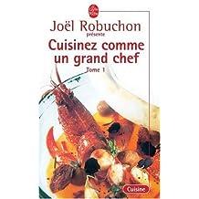 Cuisinez Comme un Grand Chef, Tome 1 by Joel Robuchon (2000-11-01)