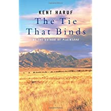 The Tie that Binds by Kent Haruf (2002-06-07)