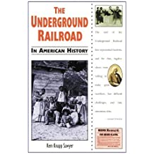 The Underground Railroad (In American History) by Kem Knapp Sawyer (1997-06-01)