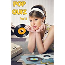 Pop Quiz Vol 3: 100 Multiple-Choice Questions on 7 Decades of Pop Music (Rock, Pop, 50s, 60s, 70s, 80s, 90s, 00s, Indie, Punk Rock, New Wave, Rap, Grunge, Country, Soul, Glam Rock, Folk, Brit Pop)