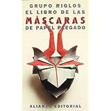 El libro de las máscaras de papel plegado (El Libro De Bolsillo (Lb))
