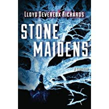 Stone Maidens by Lloyd Devereux Richards (2012-11-06)