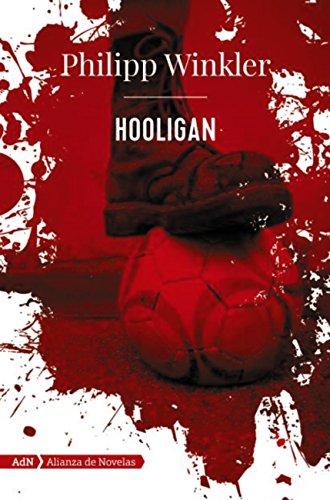 Descargar Libro Libro Hooligan (AdN) (Adn Alianza De Novelas) de Philipp Winkler