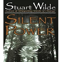 Silent Power by Stuart Wilde (1998-04-01)