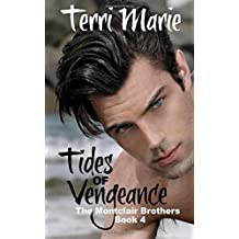 Tides of Vengeance: Volume 4 (The Montclair Brothers) by Terri Marie (2014-08-23)