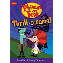 Thrill-O-Rama! (Phineas & Ferb Chapter Books)