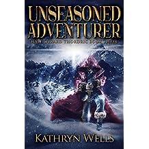Unseasoned Adventurer (Half-Wizard Thordric Book 3) (English Edition)