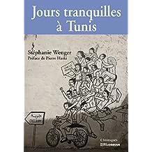 Jours tranquilles à Tunis: Chroniques du Maghreb (JOUR TRANQUILLE)