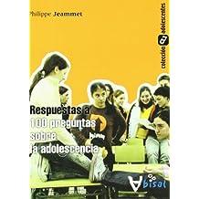 Respuestas a 100 preguntas sobre la adolescencia (Adolescentes)
