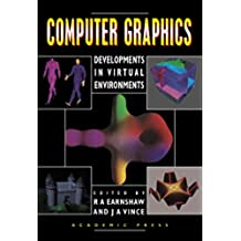 Computer Graphics: Developments in Virtual Environments