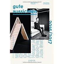 Gute Aussichten: 2016/2017 (Gute Aussichten: New German Photography)