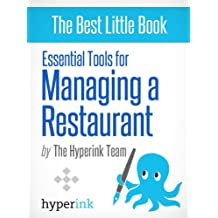 Managing a Restaurant: The Only Restaurant Management Book You'll Ever Need (English Edition)