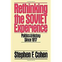 Rethinking the Soviet Experience: Politics & History Since 1917: Politics and History Since 1917 (Galaxy Books)