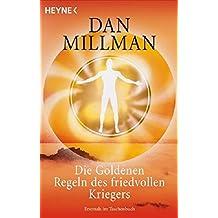 Die Goldenen Regeln des friedvollen Kriegers