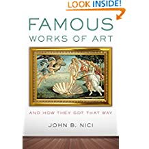 Famous Works of Art—And How They Got That Way
