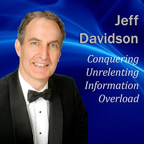 Conquering Unrelenting Information Overload  Audiolibri
