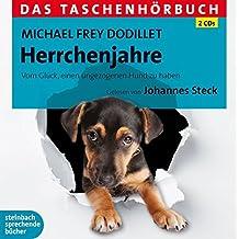 Herrchenjahre: Vom Glück, einen ungezogenen Hund zu haben. Das Taschenhörbuch