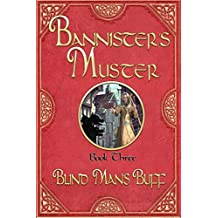 Blind Man's Buff: Bannister's Muster, Book Three: Volume 3