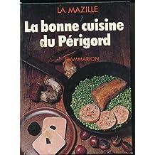 La Bonne cuisine du Périgord