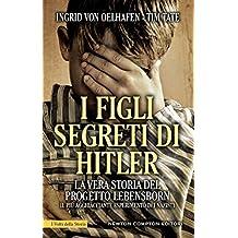 I figli segreti di Hitler (eNewton Saggistica) (Italian Edition)