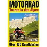 Motorrad - Touren in den Alpen. Über 100 Rundfahrten