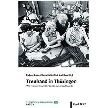 Treuhand in Thüringen: Wie Thüringen nach der Wende ausverkauft wurde (Thüringen Bibliothek)